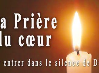 La Prière du coeur, pour entrer dans le silence de Dieu